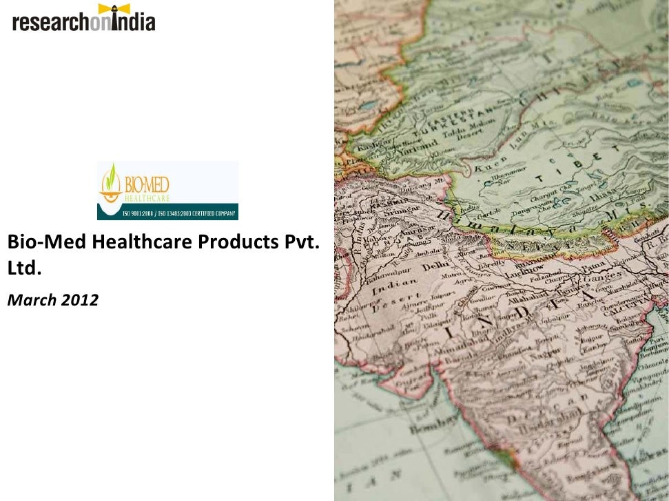 Bio‐MedHealthcareProductsPvt.Ltd.March2012