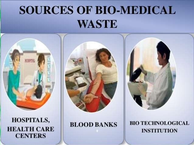 SOURCES OF BIOMEDICAL WASTE: • It is generated primarily from health care establishments, including • Hospitals, • Nursing...