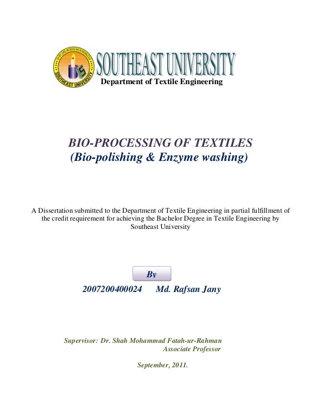 Department of Textile Engineering  BIO-PROCESSING OF TEXTILES  (Bio-polishing & Enzyme washing)  A Dissertation submitted ...