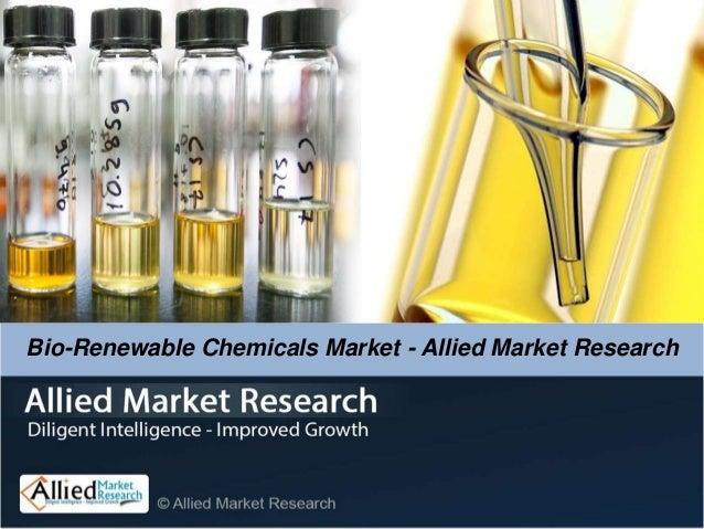 Bio-Renewable Chemicals Market - Allied Market Research