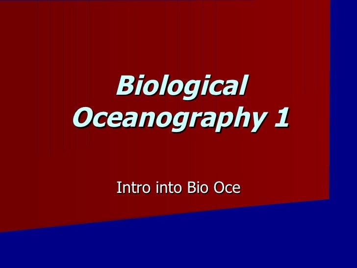 Biological Oceanography 1 Intro into Bio Oce