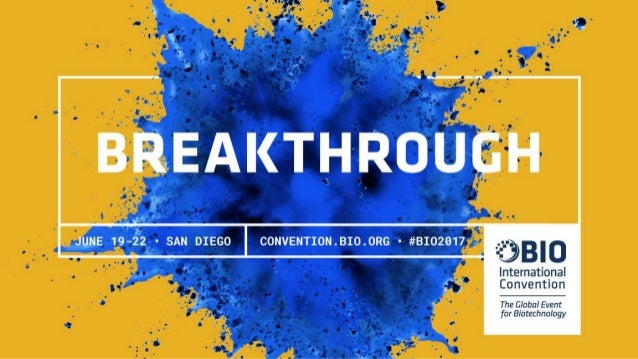 Why Attend BIO 2017? To Build Breakthrough Connections  16,000+ Global Attendees  Timely Topics & Discussions  Thousand...