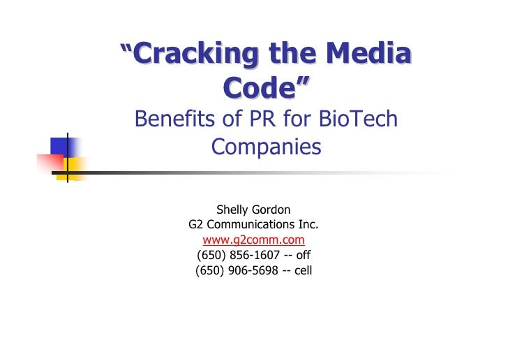 """Cracking the Media           Code""Benefits of PR for BioTech        Companies          Shelly Gordon     G2 Communication..."