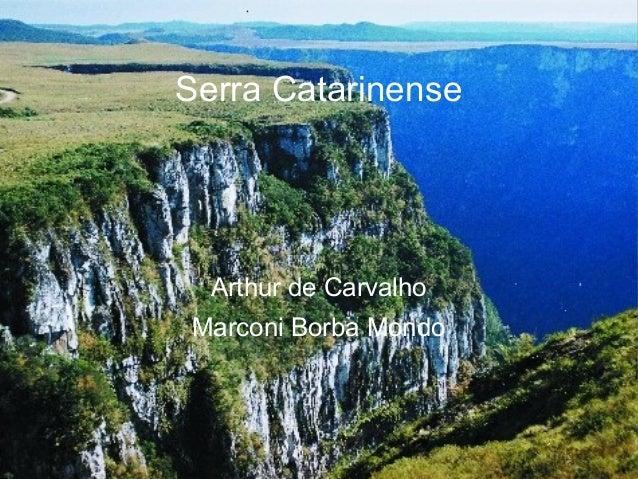 Serra Catarinense  Arthur de CarvalhoMarconi Borba Mondo