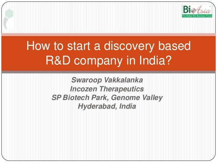 Swaroop Vakkalanka<br />Incozen Therapeutics<br />SP Biotech Park, Genome Valley<br />Hyderabad, India<br />How to start a...