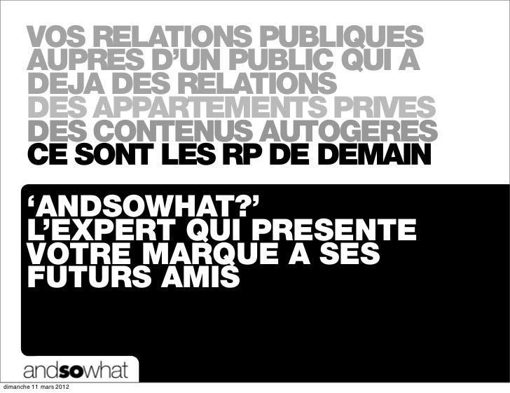 VOS RELATIONS PUBLIQUES       AUPRES D'UN PUBLIC QUI A       DEJA DES RELATIONS       DES APPARTEMENTS PRIVES       DES CO...