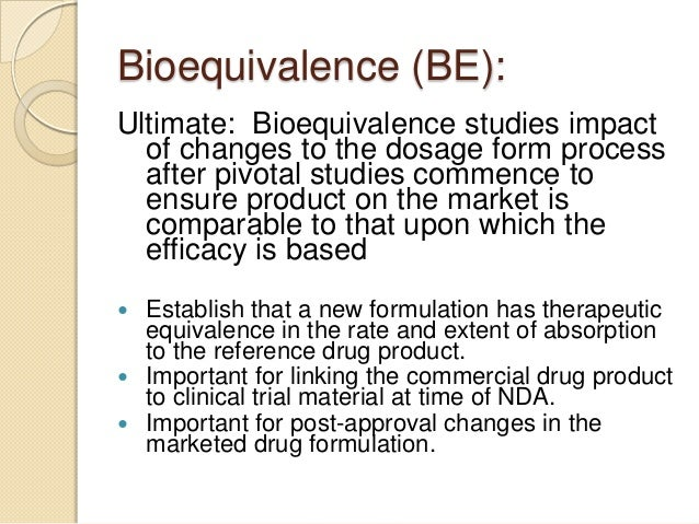 bioavailability and bioequivalence studies The regulatory aspects of the conduct of the bioavailability and bioequivalence  studies this opens a window in the common platform of clinical as well as.