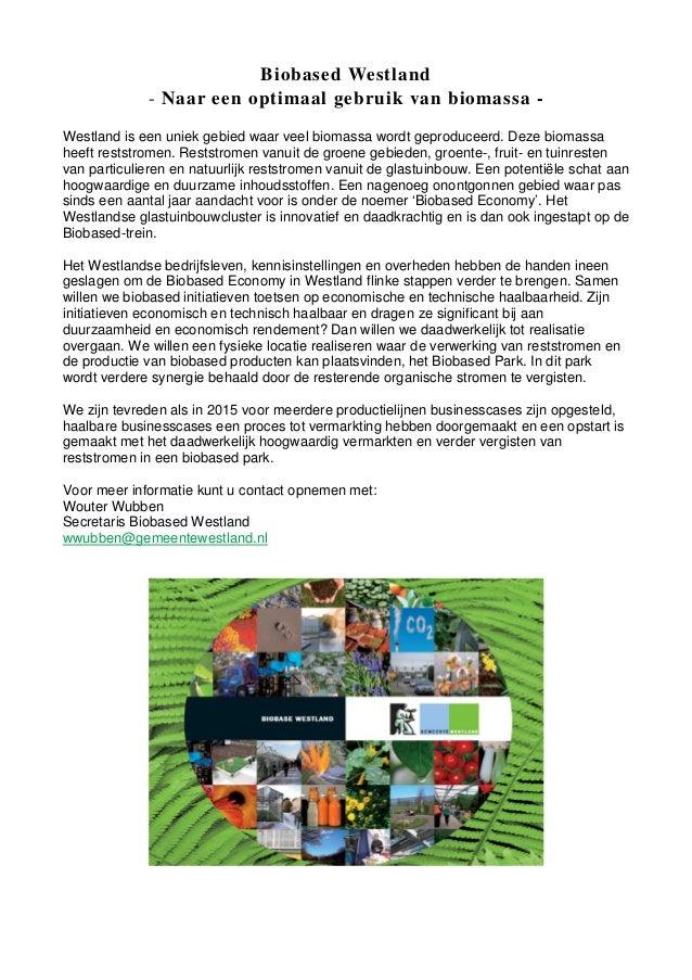 Biobased Westland- Naar een optimaal gebruik van biomassa -Westland is een uniek gebied waar veel biomassa wordt geproduce...