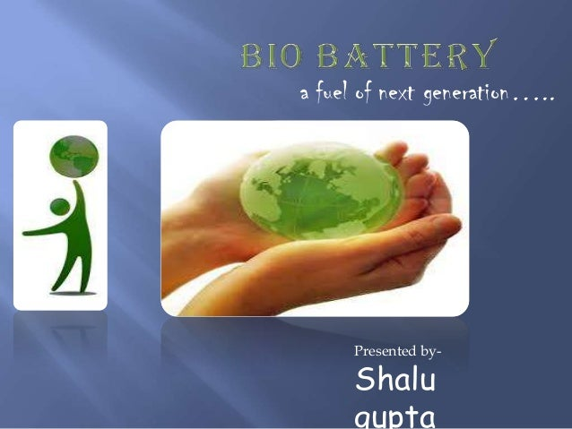a fuel of next generation…..     Presented by-     Shalu     gupta