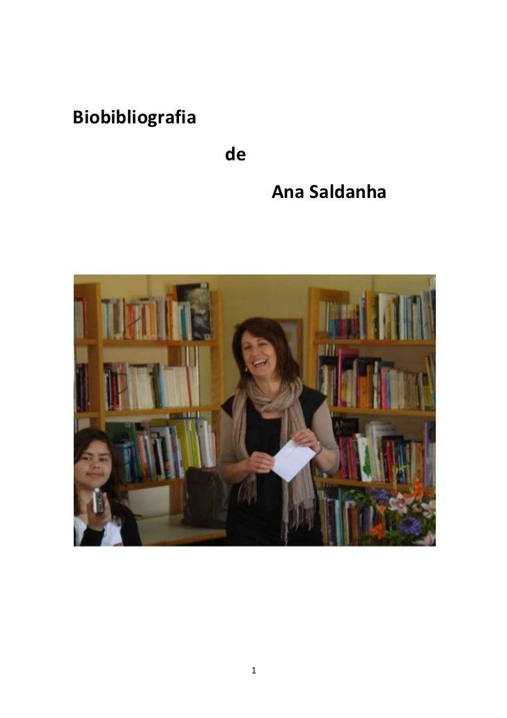Biobibliografia                  de                           Ana Saldanha                       1