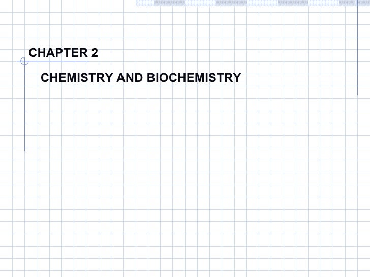 CHAPTER 2 CHEMISTRY AND BIOCHEMISTRY
