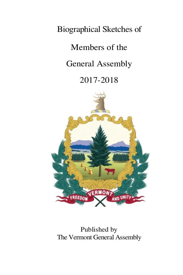 Biographical Sketches of Members of the General Assembly 2017-2018 Published by The Vermont General Assembly