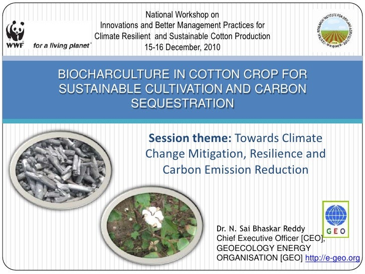 Session theme: Towards Climate Change Mitigation, Resilience and Carbon Emission Reduction<br />BIOCHARCULTURE IN COTTON C...