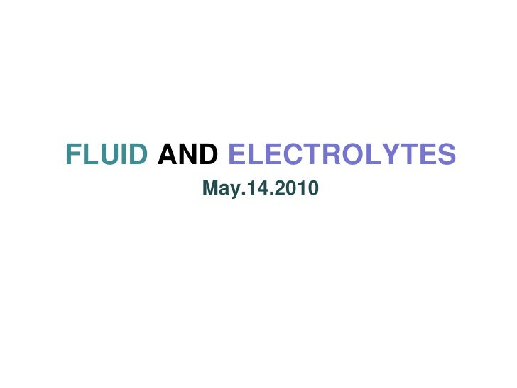 FLUID AND ELECTROLYTES<br />May.14.2010<br />