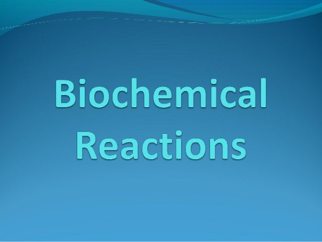 Biochemical Reaction