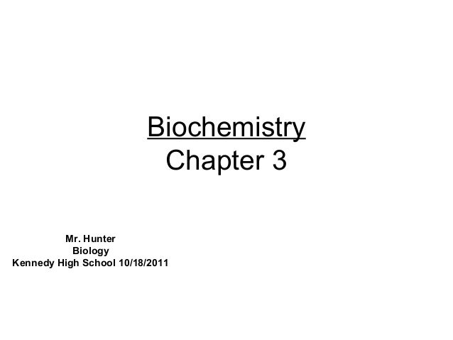 biochemistry biochemistry chapter 3 mr hunter biologykennedy high school