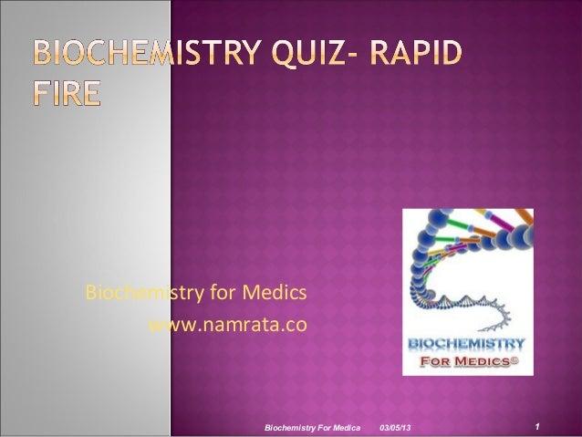 Biochemistry for Medics      www.namrata.co                  Biochemistry For Medica   03/05/13   1