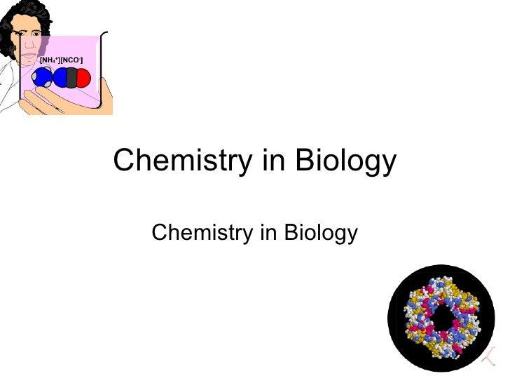 Chemistry in Biology Chemistry in Biology