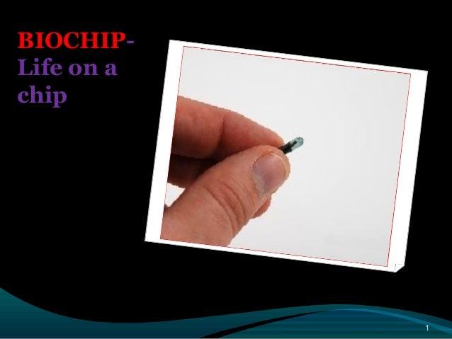 BIOCHIP- Life on a chip 1