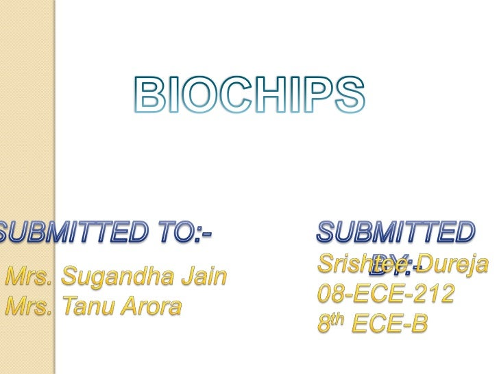 OVERVIEW INTRODUCTION HISTORY COMPONENTS   OF BIOCHIP WORKING OF BIOCHIPS BIOCHIP IMPLANT APPLICATIONS ADVANTAGES ...