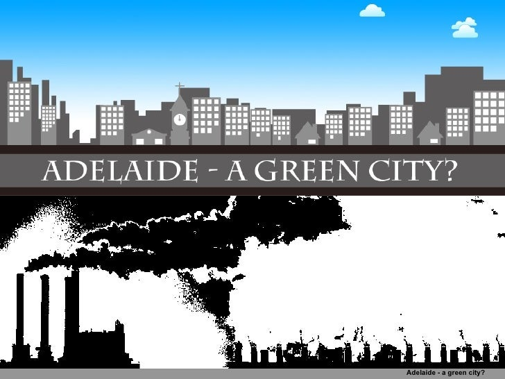 Adelaide - a green city?