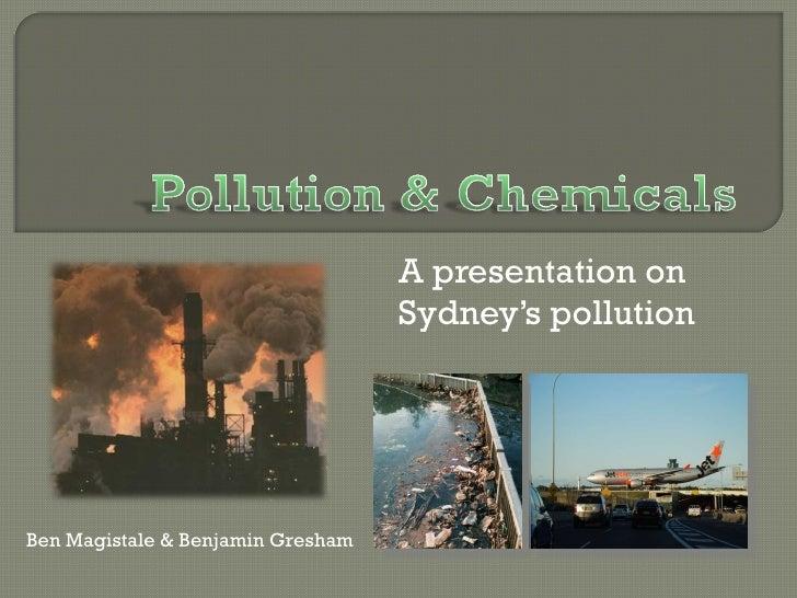 A presentation on Sydney's pollution Ben Magistale & Benjamin Gresham