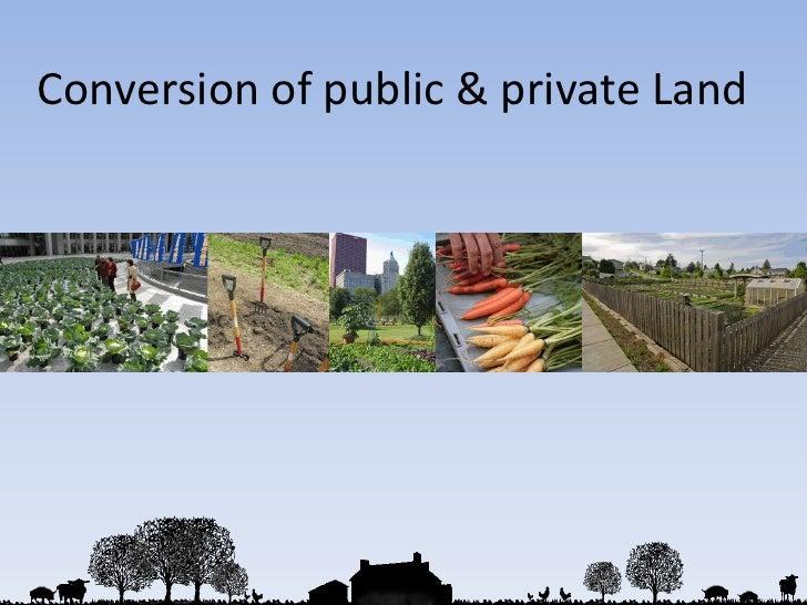 Conversion of public & private Land <br />