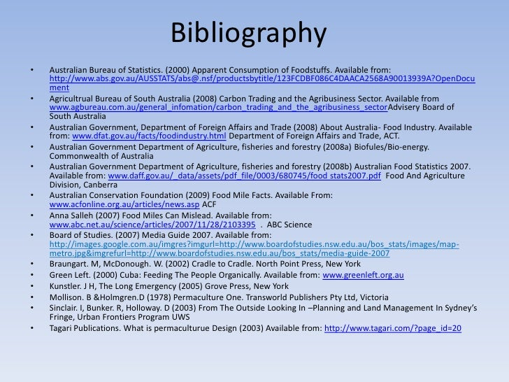 Bibliography<br />Australian Bureau of Statistics. (2000) Apparent Consumption of Foodstuffs. Available from: http://www.a...