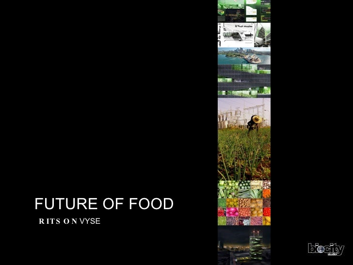 <ul><li>FUTURE OF FOOD </li></ul><ul><ul><li>RITSON VYSE </li></ul></ul>