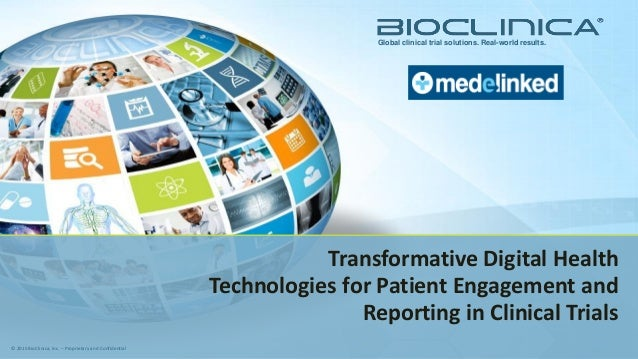 © 2015 BioClinica, Inc. – Proprietary and Confidential Global clinical trial solutions. Real-world results. Transformative...