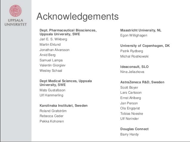 Acknowledgements Dept. Pharmaceutical Biosciences, Uppsala University, SWE  Maastricht University, NL Egon Willighagen  Ja...