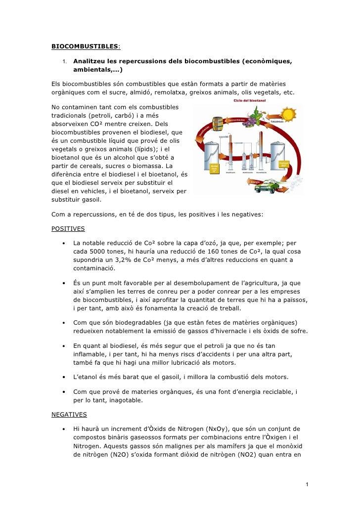 BIOCOMBUSTIBLES:     1.   Analitzeu les repercussions dels biocombustibles (econòmiques,         ambientals,...)  Els bioc...