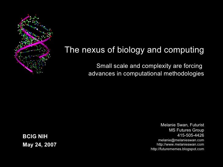 The nexus of biology and computing Small scale and complexity are forcing  advances in computational methodologies Melan...