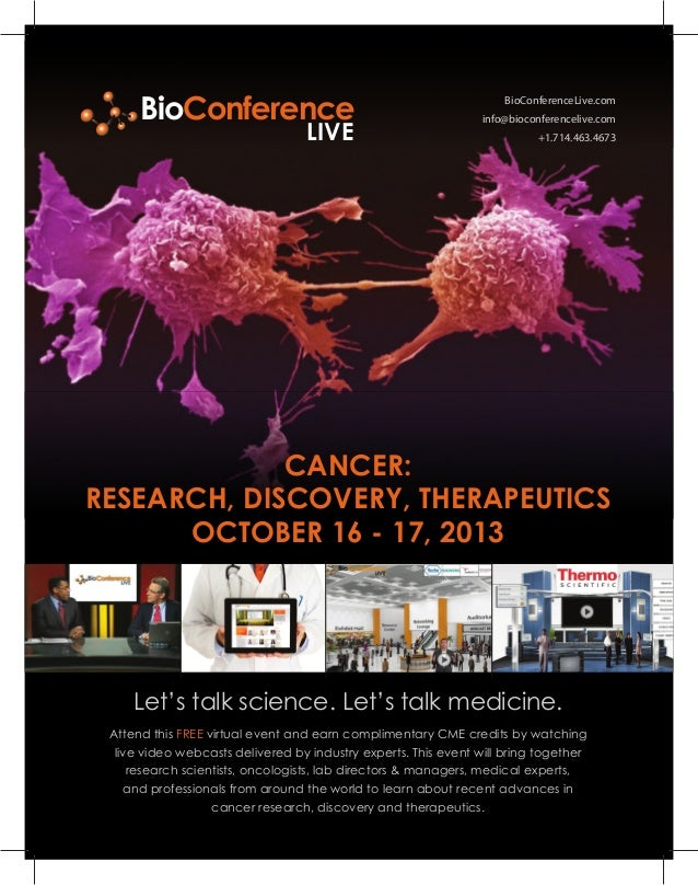 BioConferenceLive.cominfo@bioconferencelive.com+1.714.463.4673Let's talk science. Let's talk medicine.CANCER:RESEARCH, DIS...