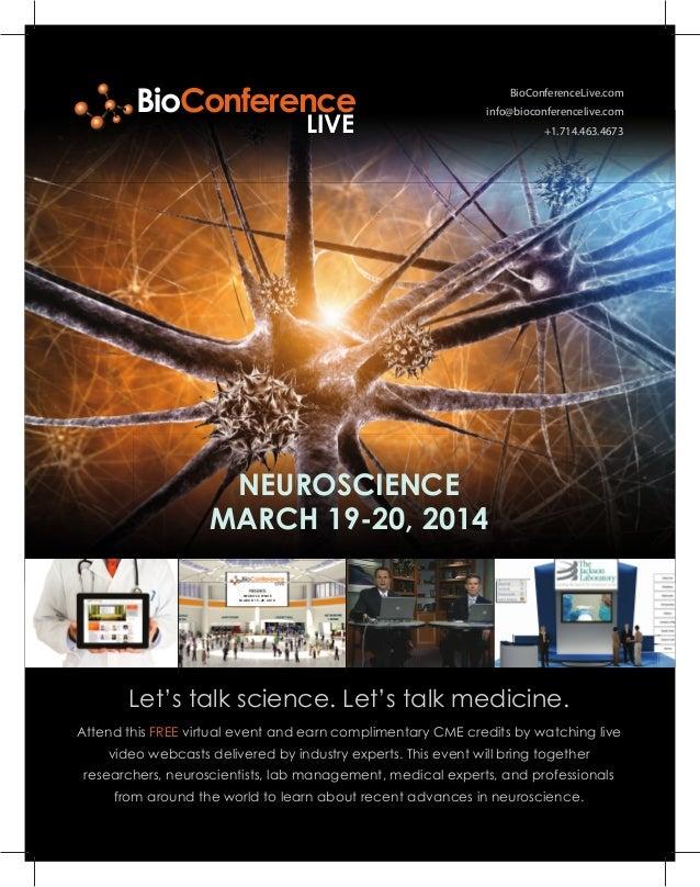 BioConferenceLive.cominfo@bioconferencelive.com+1.714.463.4673Let's talk science. Let's talk medicine.NEUROSCIENCEMARCH 19...