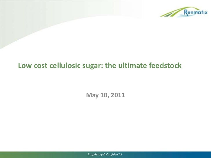 Low cost cellulosic sugar: the ultimate feedstock<br />May 10, 2011<br />