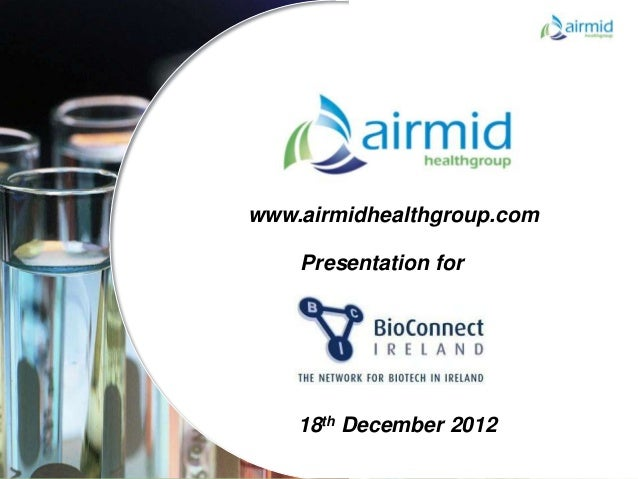 www.airmidhealthgroup.com    Presentation for    18th December 2012                            Confidential               ...