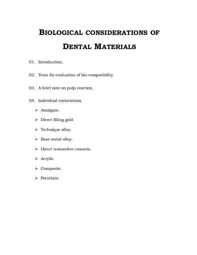 BIOLOGICAL CONSIDERATIONS OF DENTAL MATERIALS 01. Introduction. 02. Tests for evaluation of bio-compatibility. 03. A brief...