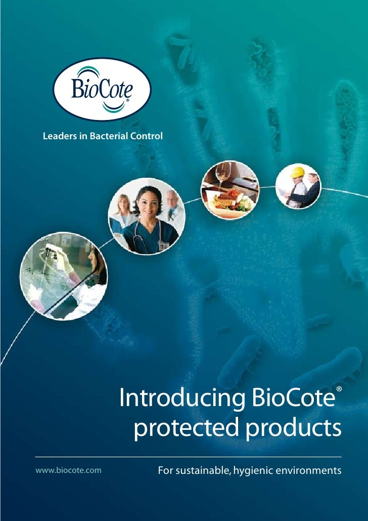 Leaders in Bacterial Control                       Introducing BioCote®                     protected products www.biocote...