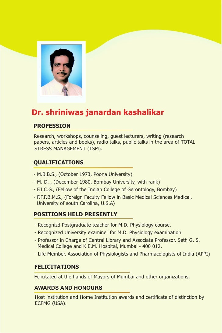 Dr. shriniwas janardan kashalikar PROFESSION Research, workshops, counseling, guest lecturers, writing (research papers, a...