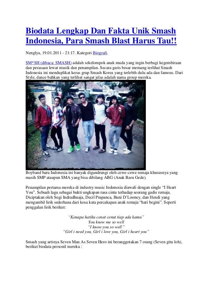 Biodata Lengkap Dan Fakta Unik SmashIndonesia, Para Smash Blast Harus Tau!!Nenglya, 19.01.2011 - 21:17. Kategori Biografi....