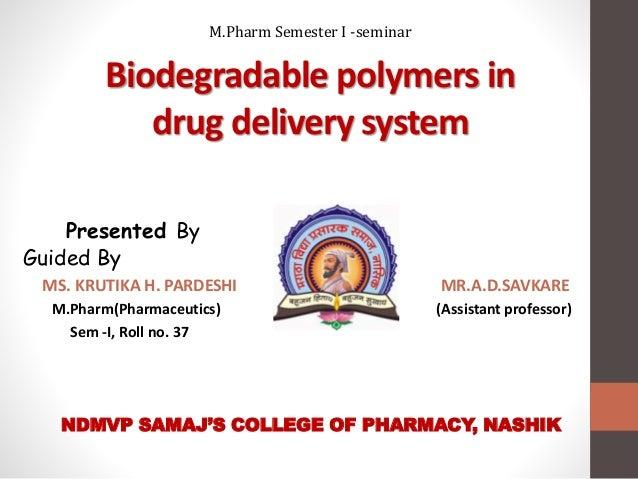 Biodegradable polymer in drug delivery