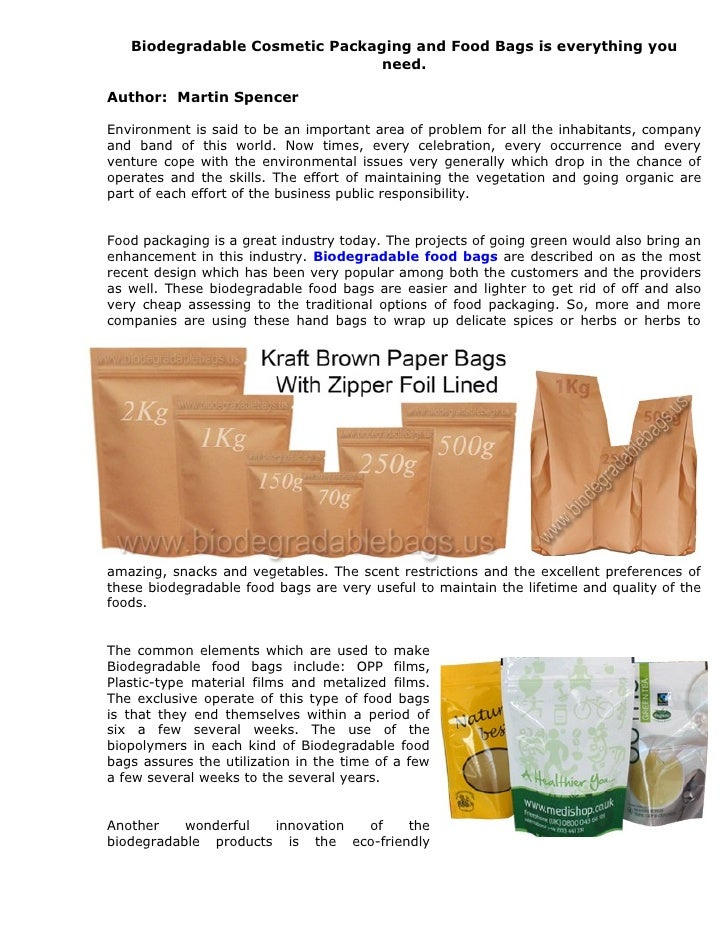 Biodegradable Cosmetic Packaging and Food Bags is everything you                                need.Author: Martin Spence...