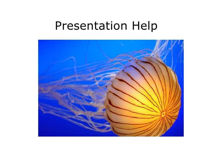 Presentation Help