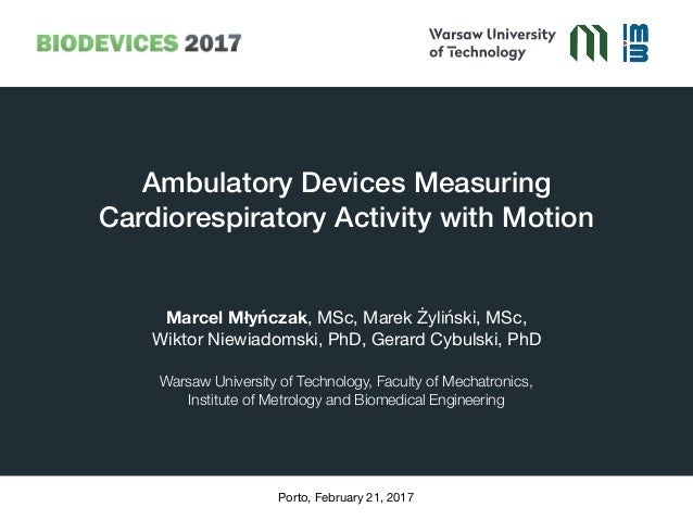 Ambulatory Devices Measuring Cardiorespiratory Activity with Motion Marcel Młyńczak, MSc, Marek Żyliński, MSc,  Wiktor Nie...