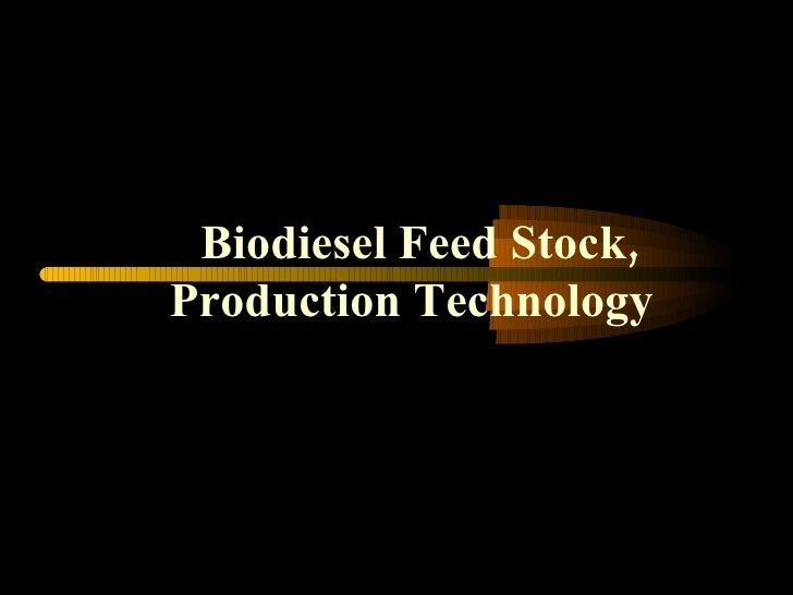 Biodiesel Feed Stock, Production Technology