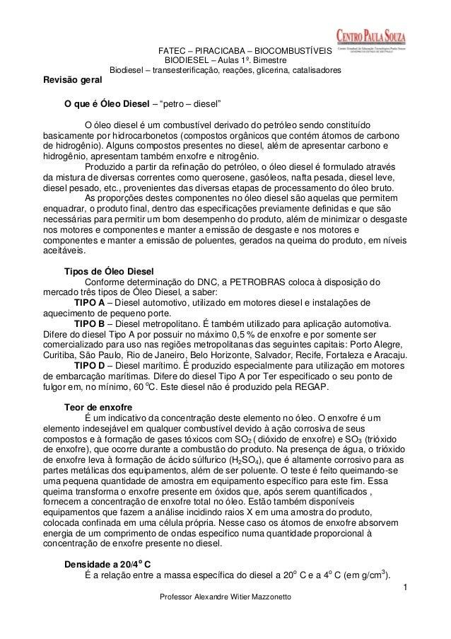 FATEC – PIRACICABA – BIOCOMBUSTÍVEIS BIODIESEL – Aulas 1º. Bimestre Biodiesel – transesterificação, reações, glicerina, ca...