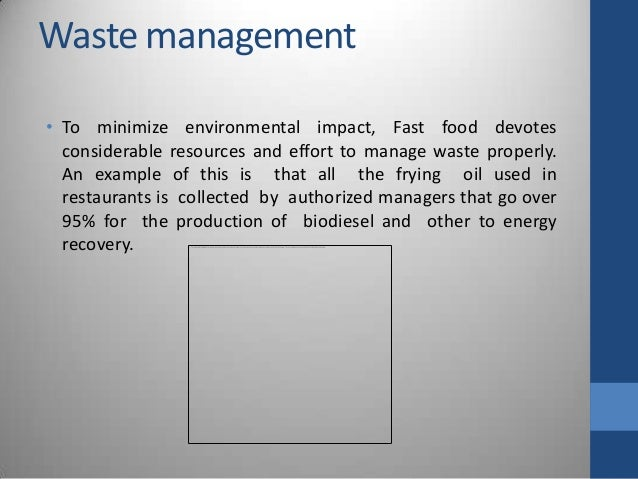 waste management of a fast food restaurant environmental sciences essay On food product innovation is the first  furthermore, new social and environmental  the economic impact of food product innovation and increased food.