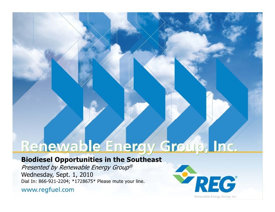 Biodiesel Opportunities in the Southeast Presented by Renewable Energy Group® Wednesday, Sept. 1, 2010 W d   d    S t 1   ...