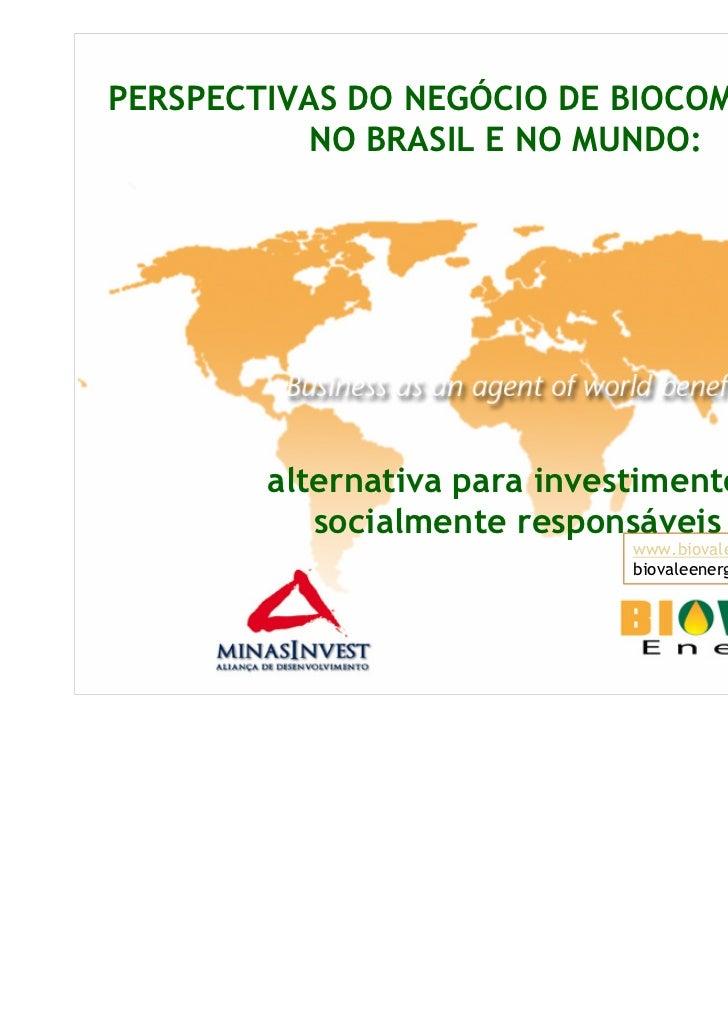 PERSPECTIVAS DO NEGÓCIO DE BIOCOMBUSTÍVEIS          NO BRASIL E NO MUNDO:        alternativa para investimentos           ...